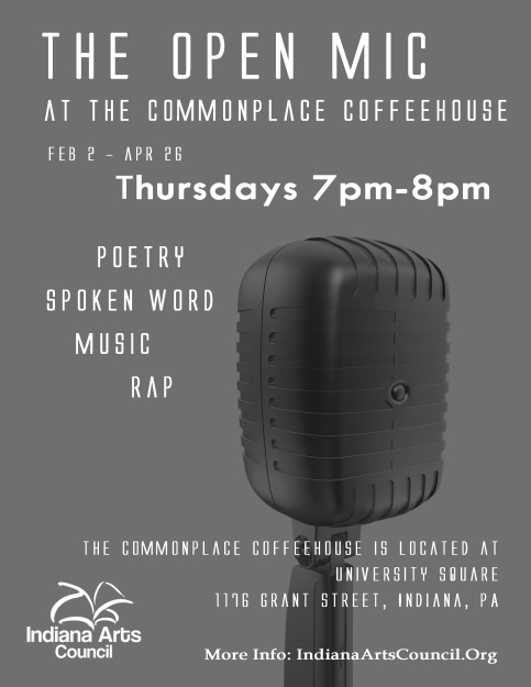 The Open Mic every Thursday 7-8pm at the Commonplace Coffeehouse in Indiana, PA